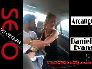 daniela evans y arcangel口交在汽車通過valencia通過viciosillos.com